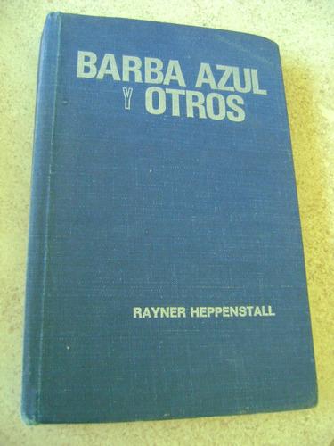 barba azul y otros. rayner heppenstall. $299 dhl