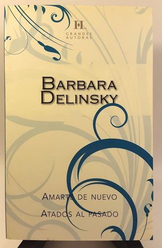 barbara delinsky - amarte de nuevo / atados al pasado