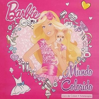 barbie mundo colorido - livro de colorir e arterapia