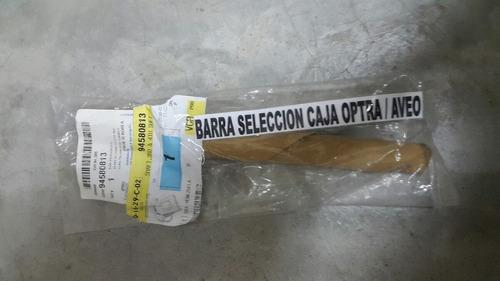 barra seleccion caja optra/aveo original