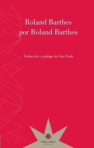 barthes por barthes, roland barthes, ed. eterna cadencia