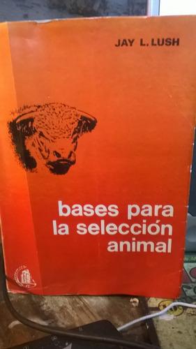 bases para la selección animal jay l.lush
