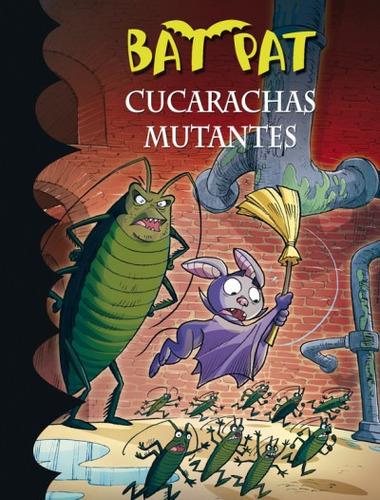 bat pat 37. cucarachas mutantes(libro infantil y juvenil)