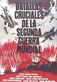 batallas cruciales de la segunda guerra mundial(libro histor