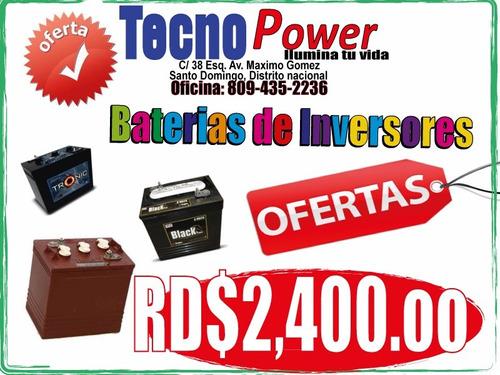 baterias de/para inversores ( o f e r t a ) -- rd$2,400.oo