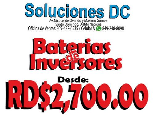 baterias de/para inversores ( o f e r t a ) -- rd$2,700.oo