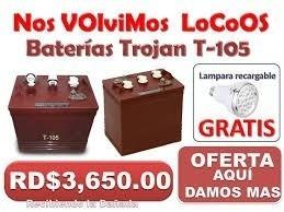 baterias trojan rojas  3,650...aprovecha 8094355999