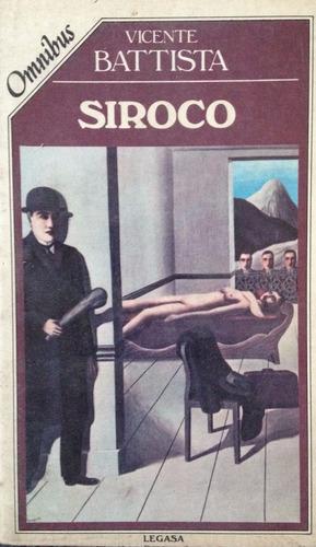 battista, vicente - siroco, legasa, buenos aires, 1985, 205p