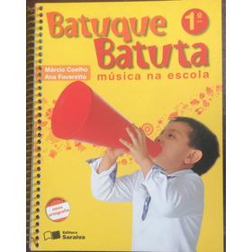 Batuque Batuta - Música Na Escola - Coleção 4 Volumes
