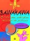 bawakawa: o livro dos objetos iniviáveis do futuro