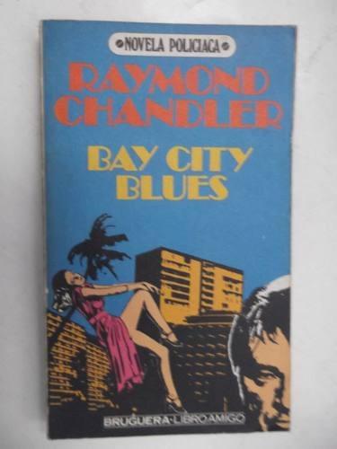 bay city blues raymond chandler policiaco novela negra