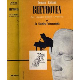 Beethoven. Las Grandes Épocas Creadoras (5 Tomos)