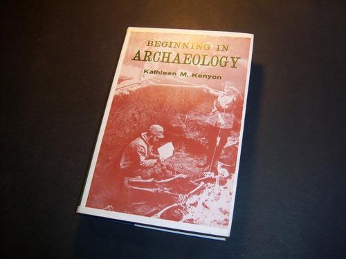 beginning in archaelogy. kathleen m kenyon