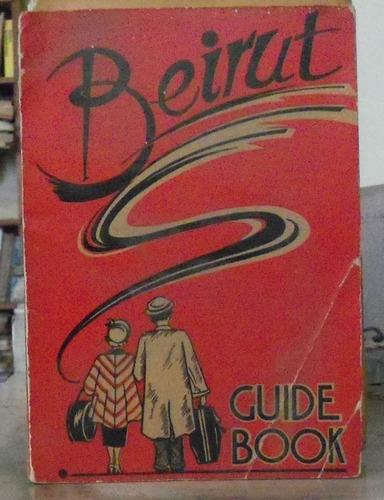 beirut guide book - khayat's college book cooperative - 1953