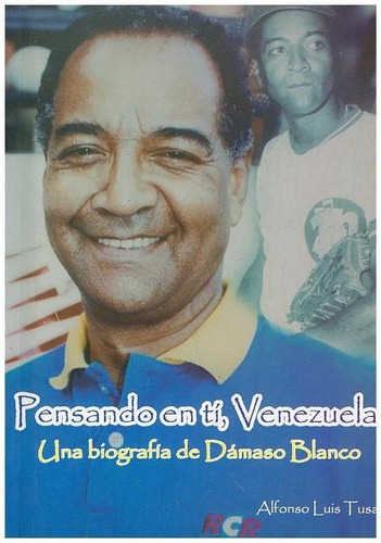 beisbol pensando en ti venezuela una biografía damaso blanco