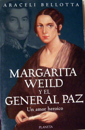 bellotta margarita weild y el general paz historia no envio