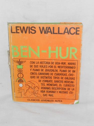 ben - hur. lewis wallace. ediciones altea.