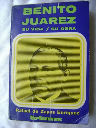 benito juarez. rafael de zayas enriquez. sep. $189 dhl