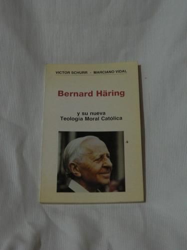 bernard häring su nueva teoría moral católica schurr  vidal