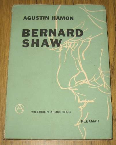 bernard shaw  el moliere del siglo xx : agustín hamon