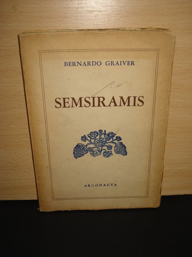 bernardo graiver - semsiramis - 1° edicion - 1949
