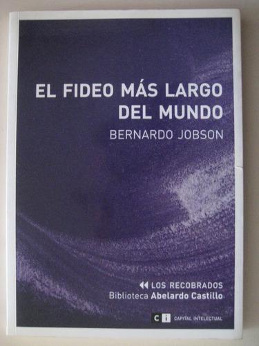 bernardo jobson  - el fideo mas largo del mundo