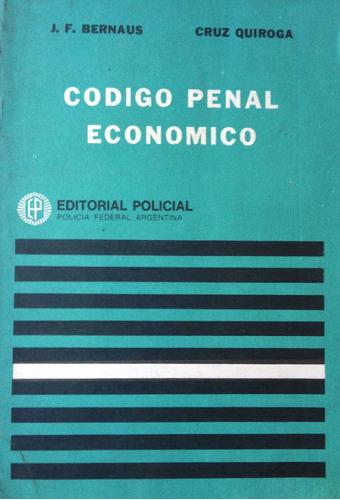 bernaus, j.f.; quiroga, cruz -  codigo penal economico, edit
