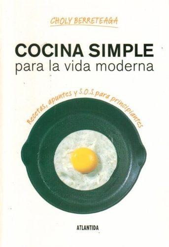 Berreteaga choly cocina simple para la vida moderna for Historia de la cocina moderna