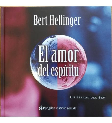 bert hellinger - el amor del espíritu (edición especial)