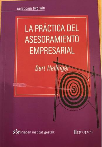 bert hellinger - la práctica del asesoramiento empresarial