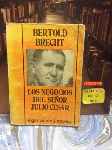 bertold brecht. los negocios del señor julio césar