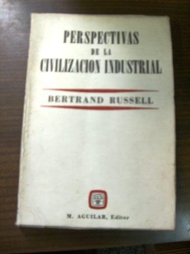 bertrand russell perspectivas de la civilizacion industrial