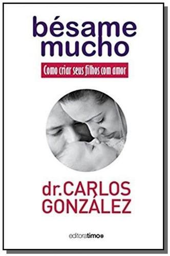 besame mucho - como criar seus filhos com amor