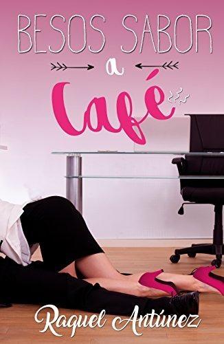 besos sabor a café raquel antúnez pdf +2 libros extras