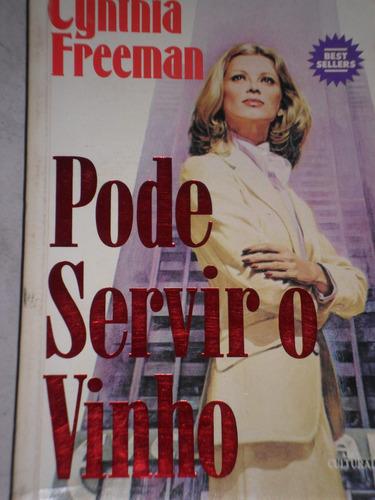 best seller-cynthia freeman-pode servir o vinho-1985