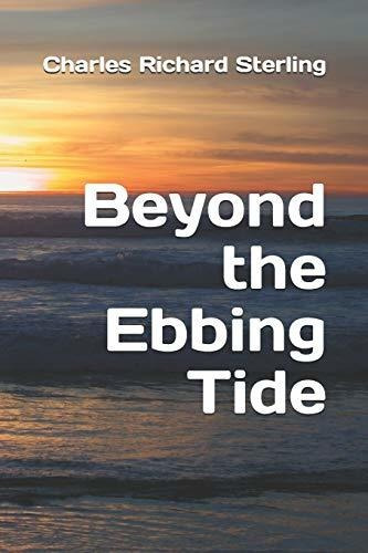 beyond the ebbing tide : charles richard sterling