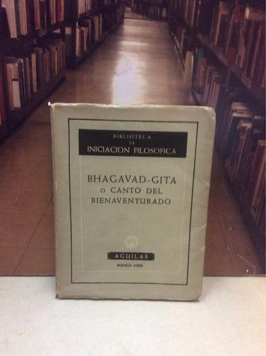 bhagavad-gita o canto del bienaventurado - ed. aguilar