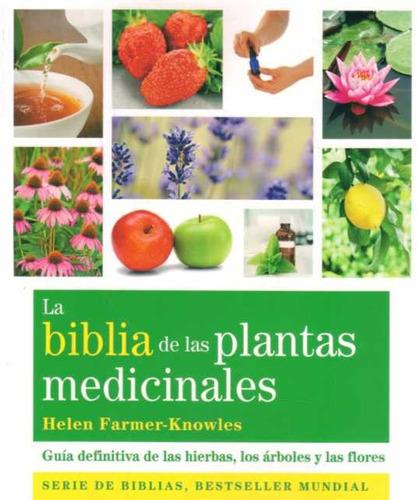 biblia de las plantas medicinales . farmer, knowles, helen.