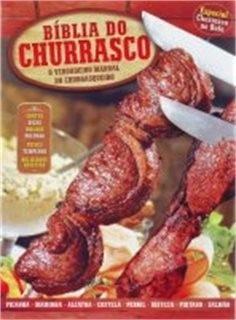 bíblia do churrasco - o verdadeiro manual do churrasqueiro