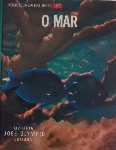 biblioteca da natureza life: o mar - leonard engel