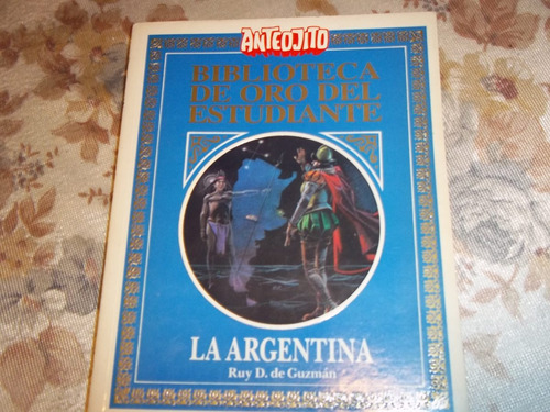 biblioteca de oro n° 12 - la argentina - ruy diaz de guzman