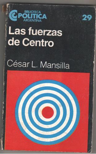 biblioteca politica argentina - nº 29 las fuerzas de centro