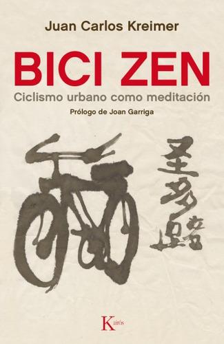 bici zen: ciclismo urbano como meditación(libro ciclismo)