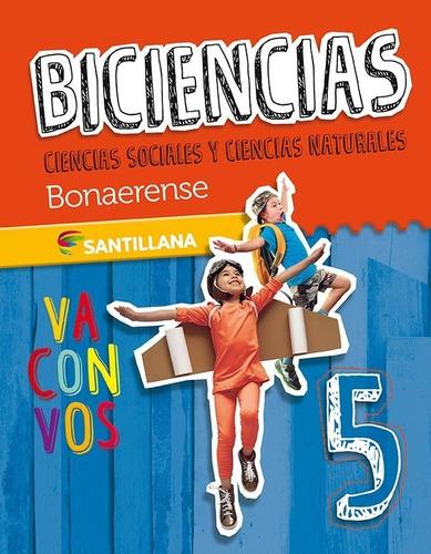 biciencias 5 bonaerense - va con vos -  santillana