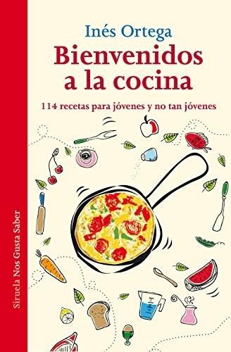 bienvenidos a la cocina, inés ortega, siruela #
