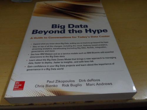 big data beyond the hype - zikopoulos/deroos/bienko/buglio