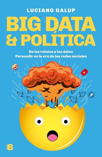 big data & política - luciano galup