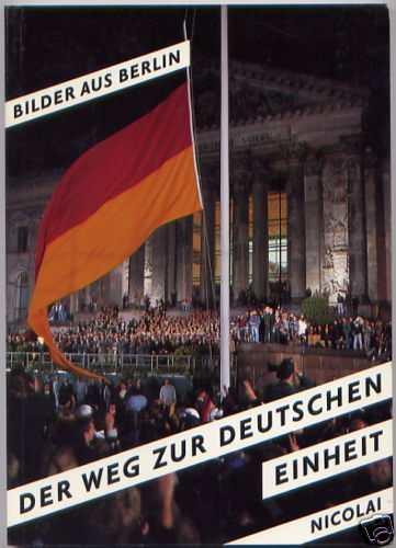 bilder aus berlin: der weg zur deutschen einheit     nicolai