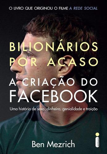 bilionários por acaso a criação do facebook. ben mezrich