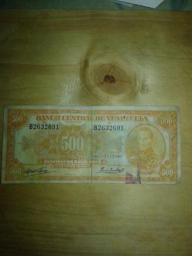 billete  antiguo 500 serial b2632691 año marzo 11 1960